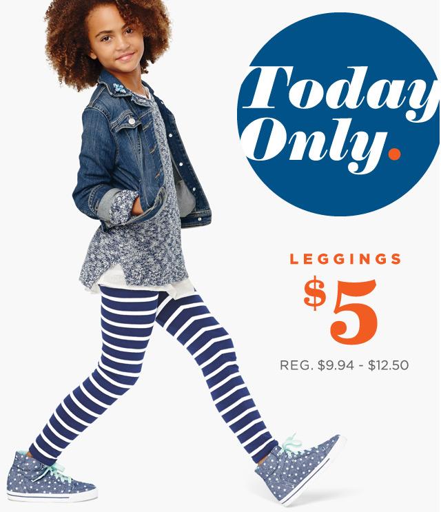 Today Only. | LEGGINGS $5 | REG $9.94 - $12.50