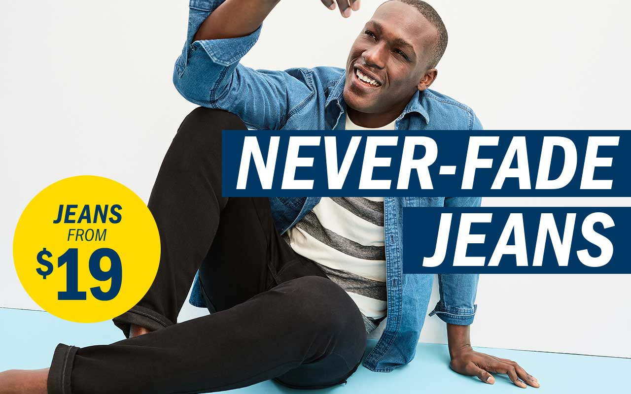 NEVER-FADE JEANS