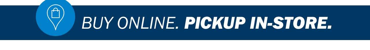 Buy online. Pickup in-store.