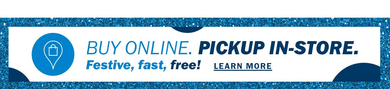 Buy online. Pickup in-store