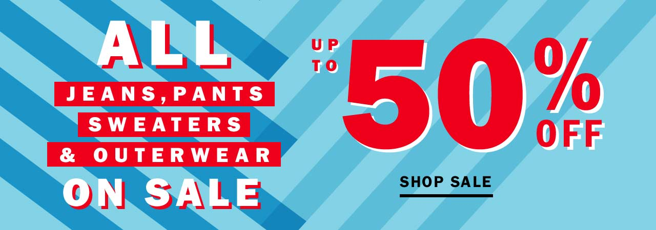 All jeans, pants, sweaters & outerwear on sale | Up to 50% off | Shop sale
